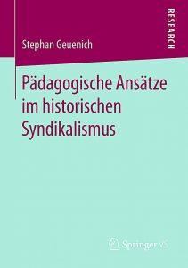 Stephan Geuenich: Pädagogische Ansätze im historischen Syndikalismus Cover